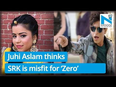 EXCLUSIVE! 'BAVD' fame Juhi Aslam thinks Shah Rukh Khan is misfit for 'Zero' role