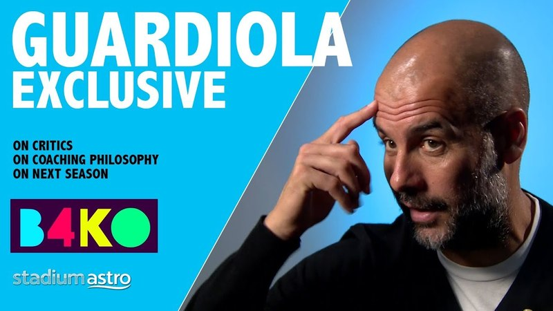 Pep Guardiola responds to his critics   B4KO Exclusive   Astro SuperSport