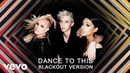 Britney Spears Troye Sivan Ariana Grande DANCE TO THIS Blackout Version DanceToBritney