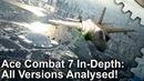 Ace Combat 7: A Classic Returns With Stunning Visuals - Every Version Tested!