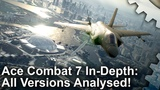 Ace Combat 7 A Classic Returns With Stunning Visuals - Every Version Tested!