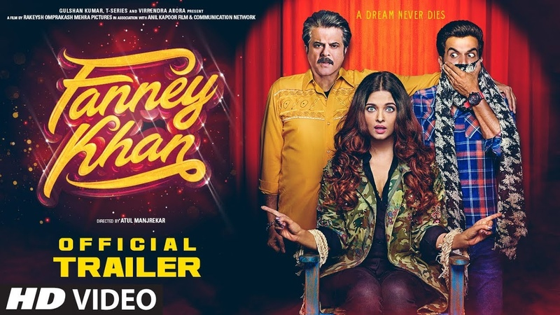 FANNEY KHAN Official Trailer Anil Kapoor Aishwarya Rai Bachchan Rajkummar Rao