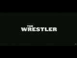 Рестлер The Wrestler (2008) Официальный Трейлер HD
