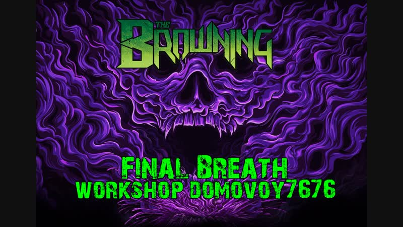 The Browning - Final Breath (Official Video)