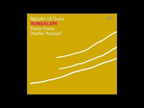 Nguyên Lê Duos (Paolo Fresu, Dhafer Youssef) - Homescape