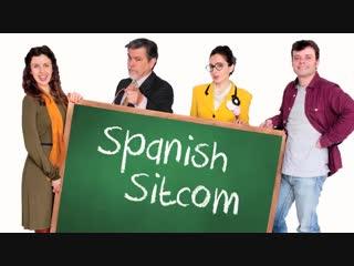 Spanish Sitcom - Capitulo 05 — Objetos y acciones cotidianas