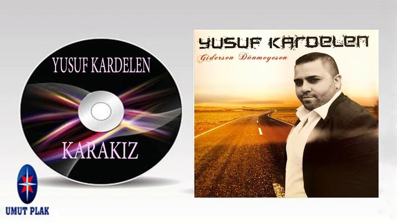 Yusuf Kardelen - Kara Kız Eskimeyen En İyi Arabesk Seçme Şarkılar 2019