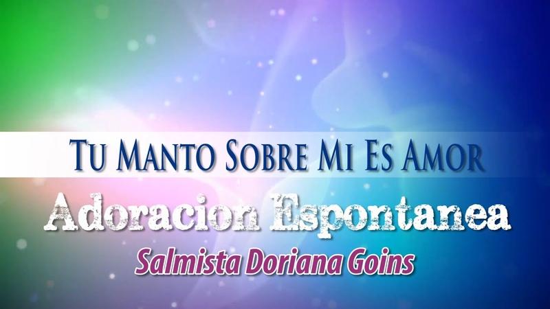 Adoración Profética y Espontánea (Tu Manto Sobre Mi Es Amor)