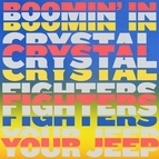 Crystal Fighters альбом Boomin' In Your Jeep
