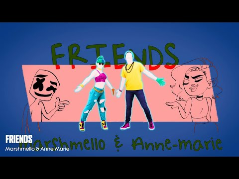 Just Dance - FRIENDS by Marshmello Ft. Anne Marie - Fanmade Mashup