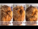Fast and Easy Messy Bun For Fine Hair - 3 Ways