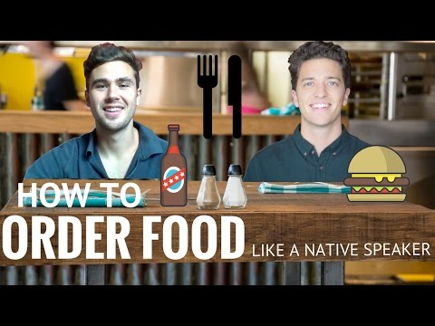 HOW TO: Order Food Like A Native English Speaker