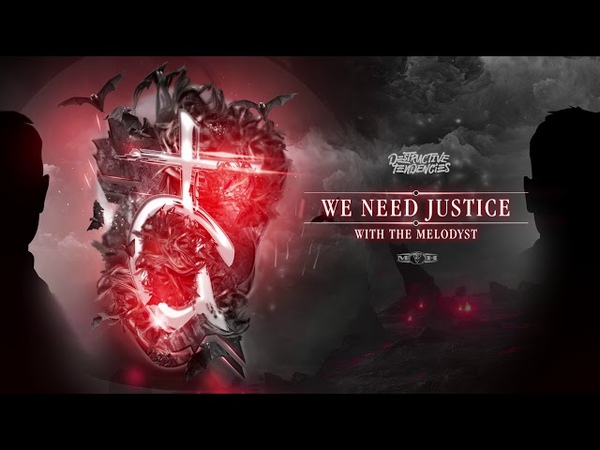 Destructive Tendencies The Melodyst - We Need Justice (Official Preview)
