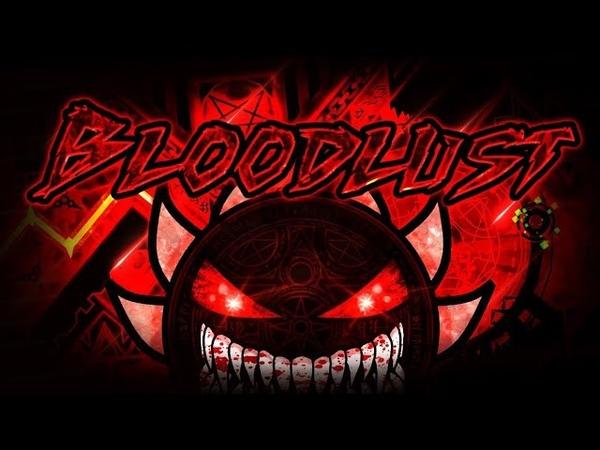 GeometryDash Level Bloodlust 100% (auto) ГеометриДаш Левел Bloodlust 100% (авто)