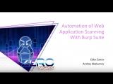 Eldar Zaitov, Andrey Abakumov - Automation of Web Application Scanning With Burp