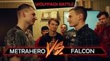Wolfpack Battle MetraHero vs Falcon