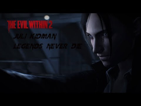 The Evil Within 2 Juli Kidman ~ Legends Never Die смотреть онлайн без регистрации
