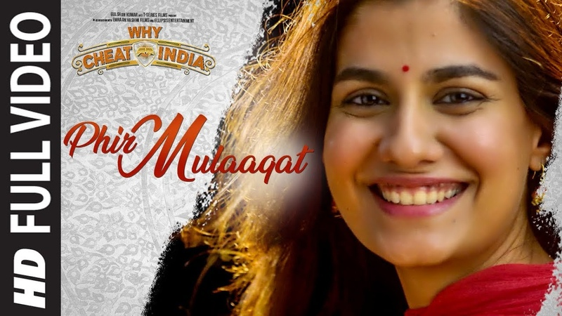 Phir Mulaaqat Full Video | WHY CHEAT INDIA | Emraan Hashmi Shreya D | Jubin Nautiyal Kunaal Rangon