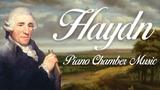 Franz Joseph Haydn Piano Chamber Music
