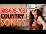 Best Classic Country Songs Of 50s 60s 70s - Greatest Golden Country Music Of All TIme