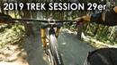 Are 29 DH Bikes in your future? 2019 Trek Session 29er Demo Ride - Whistler   Jordan Boostmaster