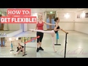 HOW TO GET FLEXIBLE