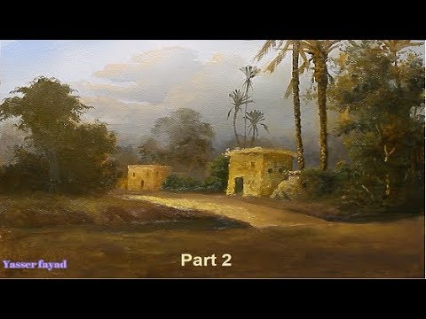 Oil Painting Landscape From Egypt Step By Step By Yasser Fayad Part 2