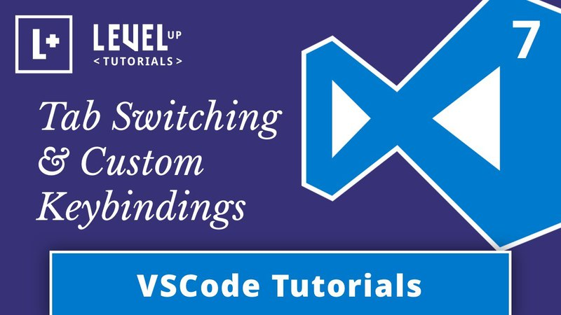 VSCode Tutorials 7 - Tab Switching Custom Keybindings