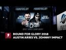 [ My1] БФГ 2018 - Остин Эриес против Джонни Импакта