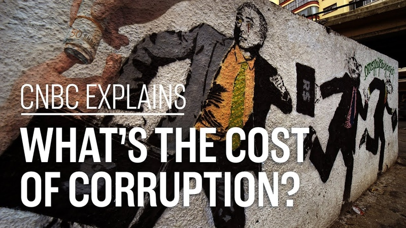 Whats the cost of corruption | CNBC Explains