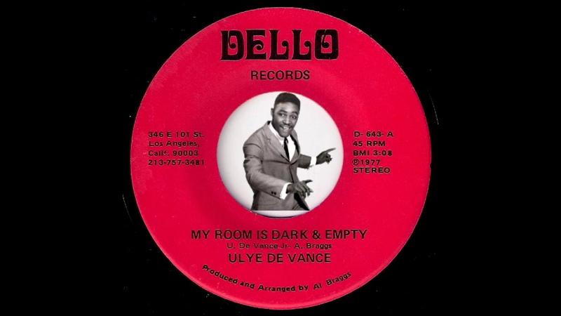 Ulye De Vance - My Room Is Dark Empty [Dello] 1977 Bluesy Soul Funk 45