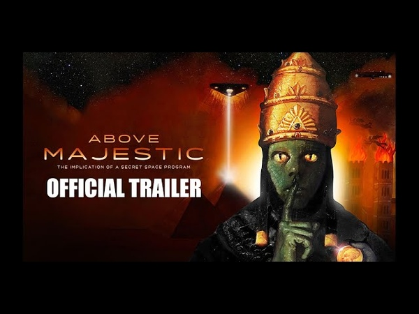 Above Majestic Implications of a Secret Space Program Official Trailer