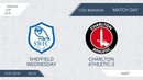 AFL18. England. Cup. 1/32 Finale. Sheffield Wednesday - Charlton Athletic 2