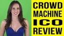 CROWD MACHINE How Crowd Machine Works ICO Review