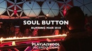 Soul Button Live From Burning Man 2018 - PLAY)A(SKOOL | Incendia Dome