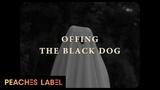 OFFING - THE BLACK DOG
