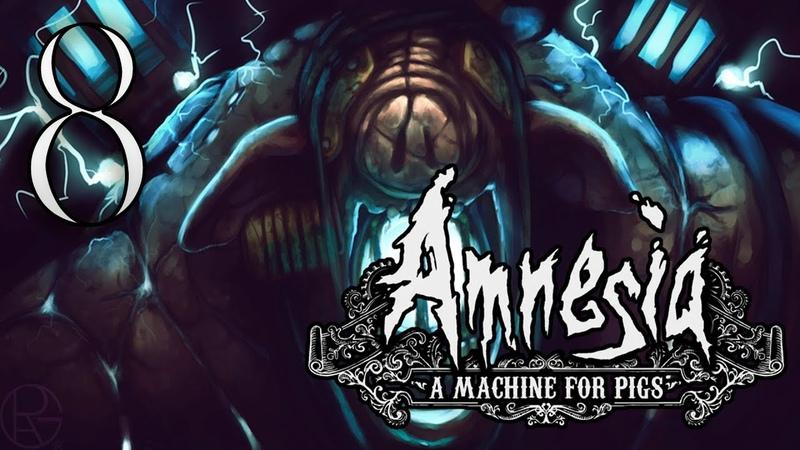 Зарождение нового века ФИНАЛ ➤ Amnesia A Machine for Pigs 8