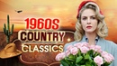 Best Old Classic Country Songs Of 60s - Greatest Golden Country Songs Of 1960s