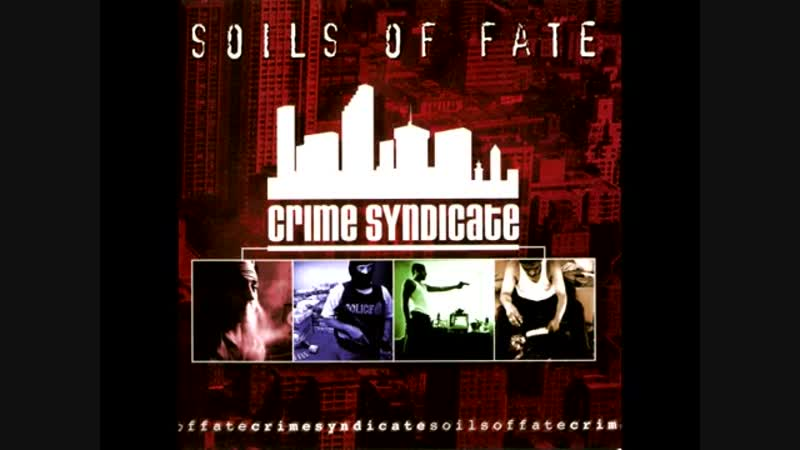 Soils of Fate SWE Crime Syndicate 2003