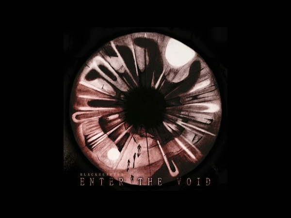 Blackhearted - Enter The Void (Ep: 2018)