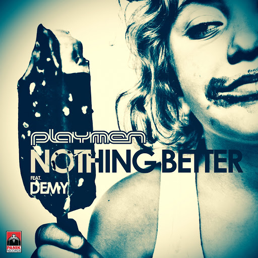Playmen альбом Nothing Better (feat. Demy)