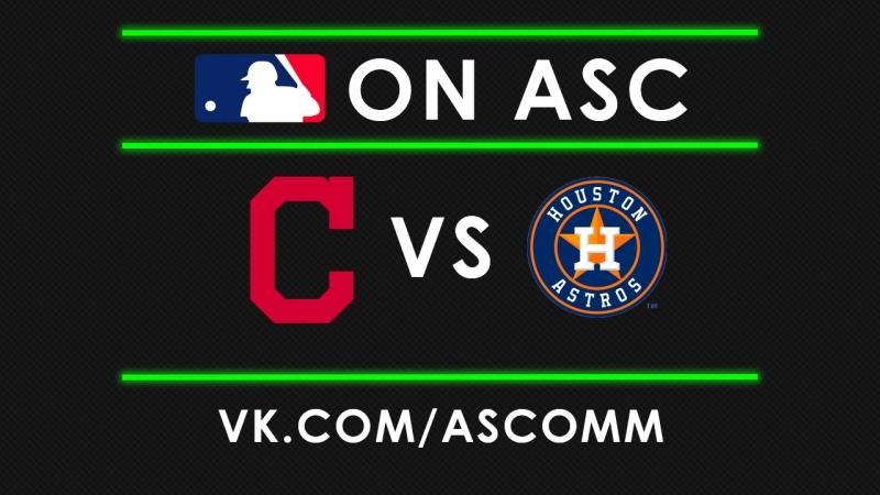 MLB   Indians VS Astros