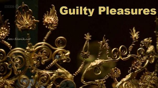 Запретный плод: История роскоши / Guilty Pleasures (2011) Роскошь - это статусные вещи. У одних они есть, у других их нет. Доцент кафедры классической и древней истории в Уорикском университете