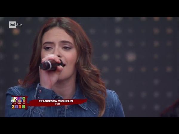 Concerto del Primo Maggio 2018 - Francesca Michielin - 1M2018