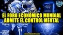 EL FORO ECONÓMICO MUNDIAL ADMITE EL CONTROL MENTAL - MICRO NEWS 41