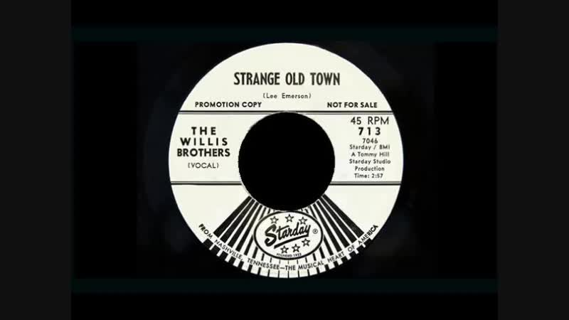 STRANGE OLD TOWN , THE WILLIS BROTHERS