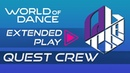 Quest Crew I World of Dance Extended Play