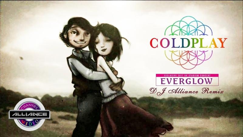 Coldplay - Everglow (Alliance Remix)