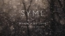 SYML - Wheres My Love Piano and Viola Version