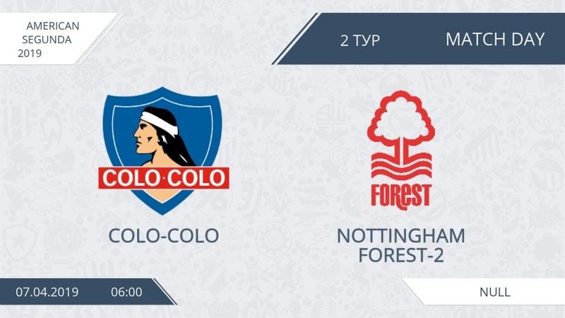 AFL19. America. Segunda. Day 2. Colo-Colo - Nottingham Forest-2.